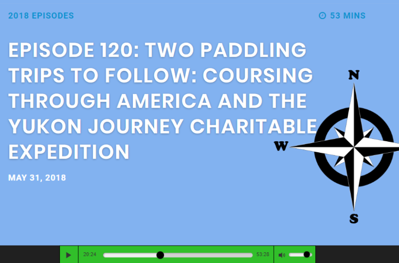 New Paddling Adventures Radio show featuring the Yukon Journey!