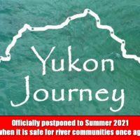 Yukon Journey postponed due to Covid-19